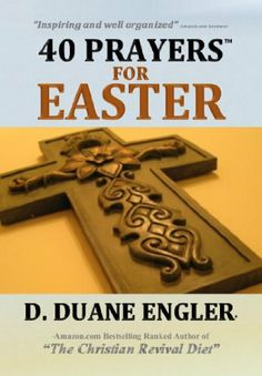 40 Prayers for Easter (40 Prayers Series) by D. Duane Engler, http://www.amazon.com/dp/B00IVCUPBS/ref=cm_sw_r_pi_dp_ngkutb0Y5QQZX free this weekend