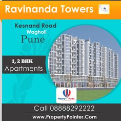 If you are looking for buy dream home in Pune, then Ravinanda Towers by Ravinanda Landmarks would be the best option. The one of the finest project Ravinanda Towers by Ravinanda Landmarks situated at Kesnand Road, near Wagholi in Pune. Ravinanda Towers offers 1 and 2 BHK family flats which help to make your dream come true.