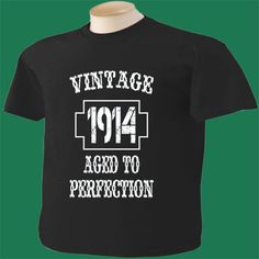 100th Birthday T-Shirt 100 Years Old Vintage Aged To Perfection