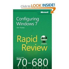 MCTS 70-680 Rapid Review: Configuring Windows 7: Orin Thomas: 9780735657298: Amazon.com: Books