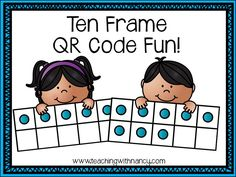Free Ten Frame QR code activity. | Teaching with Nancy