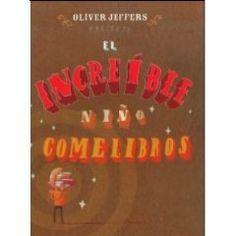 El increíble niño come libros - Oliver Jeffers