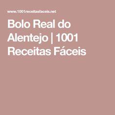 Bolo Real do Alentejo | 1001 Receitas Fáceis