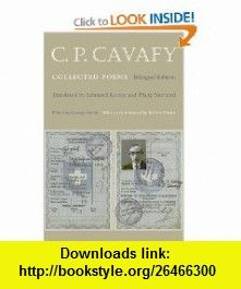 C. P. Cavafy Collected Poems Bilingual Edition (Lockert Library of Poetry in Translation) (9780691141244) C. P. Cavafy, George Savidis, Edmund Keeley, Philip Sherrard, Robert Pinsky , ISBN-10: 069114124X  , ISBN-13: 978-0691141244 ,  , tutorials , pdf , ebook , torrent , downloads , rapidshare , filesonic , hotfile , megaupload , fileserve