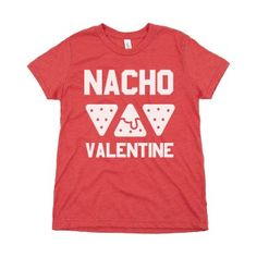 Funny Kids Nacho Valentines Day - Funny Kids Shirts - Ideas of Funny Kids Shirts - Funny Kids Nacho Valentine's Day Valentine Shirts, Kinder Valentines, Valentines Day Funny, Valentines For Boys, Valentine Ideas, Valentines Bricolage, Funny Kids Shirts, Vinyl Shirts, Valentine's Day Diy