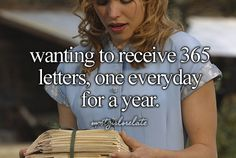 Wanting to recieve 365 letters, one for every day of the year (Notebook fans will understand!!)