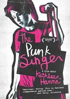 Director Sini Anderson's documentary THE PUNK SINGER profiles musician and outspoken feminist Kathleen Hanna, who was one of the central figures in the riot grrrl movement as the leader of the band Bi