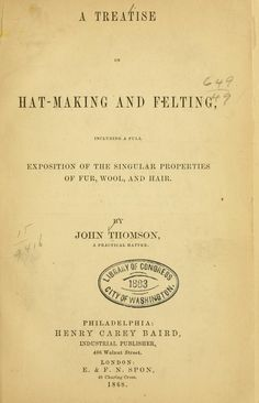 treatise on hat-making and felting