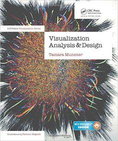 Visualization Analysis and Design (AK Peters Visualization Series): Tamara Munzner: 9781466508910: Amazon.com: Books