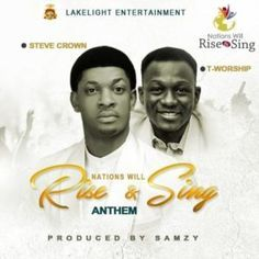 [Music] Steve Crown ft T- worship - Nations will rise and sing Anthem Music Lyrics, Music Songs, Download Gospel Music, Listen Download, Anthem Song, Praise And Worship Songs, Cd Cover, Cover Art, Daily Memes