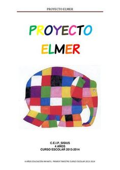 Proyecto elmer by BEGOÑA AZCON SAIZ - issuu Elmer The Elephants, Library Displays, Learning Through Play, Class Projects, Story Time, Storytelling, Make It Simple, Author, Teaching