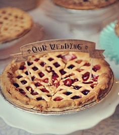 """homemade strawberry pie with wooden """"Our Wedding"""" banner - banner by Baumbirdy: http://www.etsy.com/shop/baumbirdy"""