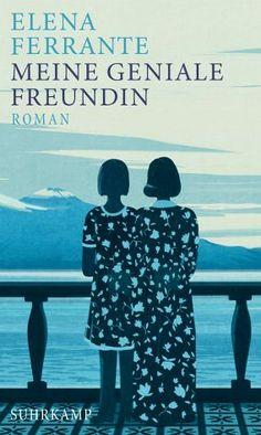 Elena Ferrante - Meine geniale Freundin / Neapolitanische Saga Bd.1
