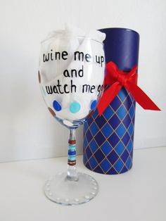 funny wine glass hand painted wine glass with decorative box... wine me up and watch me go on Etsy, $20.00