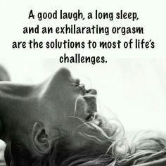 #laugh #sleep #quotes #orgasm #life #solution