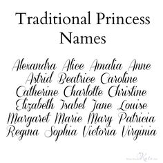 How to Become a Princess – Tips To Preparing for Royal Life Traditional Princess Names for your baby girl! Give your daughter a name fit for a future queen with our royal baby name ideas – from What Would Kate Do Writing Promps, Writing Characters, Book Writing Tips, Writing Words, Writing Quotes, Creative Writing, Pretty Names, Cute Names, Kid Names