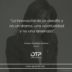 """""""La innovación es un desafío y no un drama, una oportunidad y no una amenaza"""" #quote #cita #innovacion"""