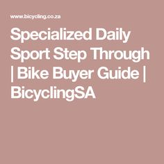 Specialized Daily Sport Step Through | Bike Buyer Guide | BicyclingSA