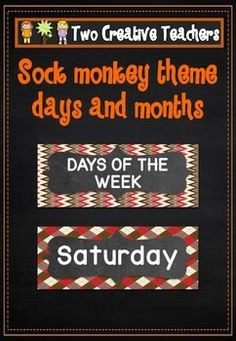Two Creative Teachers - Days and Months Sock Monkey Theme How To Use This Resource:* Use the words on a spelling word wall.* Place the days of the week and months in the correct order. Identify which days make up the days of the week and the weekend.* Identify significant activities that occur on different days of the week and months, etc