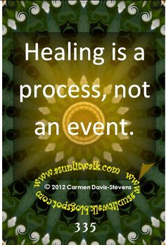 Healing is a process, not an event | A Sunlit Walk