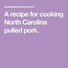 A recipe for cooking North Carolina pulled pork. Smoked Beef Jerky, Carolina Pulled Pork, Big Green Egg Grill, Smoker Recipes, Green Eggs, North Carolina, Grilling, Cooking, Fish