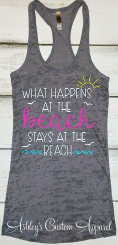 Funny Beach Shirt, Beach Vacation Shirts, Swimsuit Cover Up, What Happens at the Beach - Stays at the Beach, Beach Tshirt, Girls Trip Shirt #beachvacationoutfits