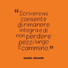 #allende #isabelallende #quotes #citazioni #cit #scrittura #scrivere #grammateca