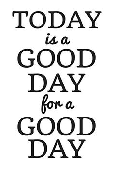 Today is a Good Day For a Good Day Inspiring Wall Decals…