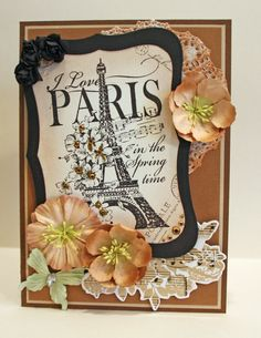 """Paris Eiffel Tower Card  Handmade Card  by CardsbyGayelynn on Etsy, $6.50Card measures 5"""" x 7"""" and the inside is left blank for your personal message.  Materials: dark brown, brown, beige and black cardstock hand-stamped """"I Love Paris..."""" image (by Stampendous!) paper flowers and butterfly paper doily chipboard music notation die cut (by Pink Paislee) die cut frame adhesive rhinestones"""