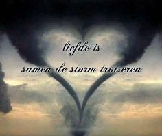 'Liefde is samen de storm trotseren.'