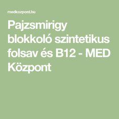Pajzsmirigy blokkoló szintetikus folsav és B12 - MED Központ