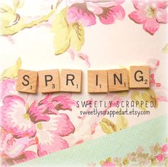 SPRING Scrabble Tiles .... Crafts DIY by SweetlyScrappedArt