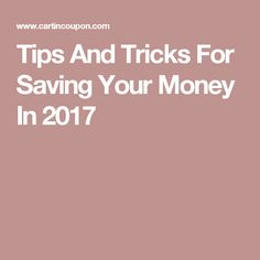 Tips And Tricks For Saving Your Money In 2017