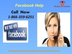 Call At Facebook Help 1-866-359-6251 At Anytime From Anywhere The WorldGone are the days when a lot of money you required to make a call. If you want to call at our Facebook Help, then you don't need to think about how much you need to pay for, as calling on the phone number 1-866-359-6251 is completely toll-free. So, do it fast before you feel regret. For more information: http://www.monktech.net/facebook-contact-help-line-number.htmlFacebookhelp,Facebookhelpline