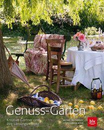"""Schwelgen in Genuss: Gartenglück und Gaumenfreuden mit den """"Genuss-Gärten"""" aus dem BLV Buchverlag"""