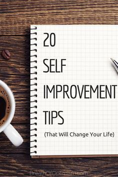 If you aren't focusing on self improvement, you are just sitting on the sidelines of life. So the question becomes, are you happy with your life? http://www.breathofoptimism.com/20-self-improvement-tips-that-will-change-your-life/