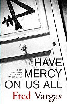 Have Mercy on Us All by Fred Vargas - The popular Parisian mystery by the international bestselling mystery writer, Fred Vargas, whom the French have hailed as. Good Books, Books To Read, The Sun Also Rises, Best Novels, Thriller Books, Mystery Novels, Historical Fiction, Love Reading, This Book