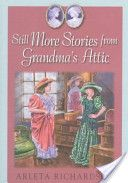 Still More Stories from Grandma's Attic by Arleta Richardson/ illustrated by Dora Leder (OT)