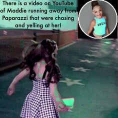 Maddie Fact! Go look up this on YouTube: Maddie Ziegler runs away from Paparazzi