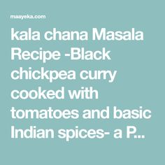 kala chana Masala Recipe -Black chickpea curry cooked with tomatoes and basic Indian spices- a Punjabi speciality, no onion and garlic recipe