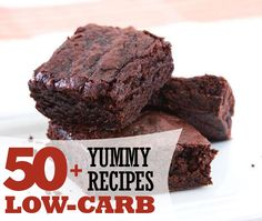 50 + Yummy Low-Carb Recipes - These brownies are under 90 calories!