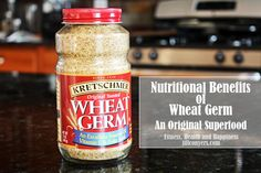 Nutritional Benefits of Wheat Germ: An Original Superfood jillconyers.com