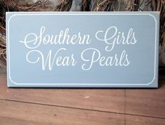 Southern Girls Wear Pearls Wood Sign Blue Painted Plaque Wall Decor Saying Southern Girl Quotes, Southern Women, Preppy Southern, Southern Comfort, Southern Belle, Southern Charm, Southern Living, Pearl Party, Down South