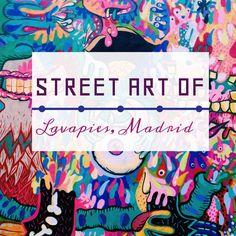 Street Art of Lavapies, Madrid