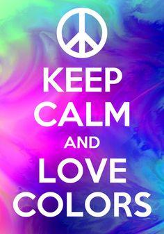 ❤✌✌ Señales De Mantén La Calma, Mantén La Calma Y Ama, A Mi Hija, Citas, Pósteres, Arco Iris, Colores