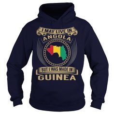 cool I May Live In Angola But I Was Made In Guinea