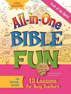 All-in-One Bible Fun: Fruit of the Spirit, Preschool: 13 Lessons for Busy Teachers