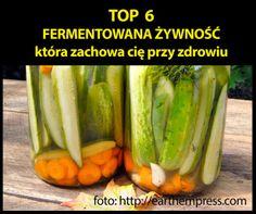 Dolina ziół: TOP 6:  fermentowana żywność, która zachowa cię przy zdrowiu.