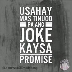BINISAYA UG UBAN PA: Bisaya jokes 18, 2016 Bisaya Quotes, Patama Quotes, Tagalog Quotes, Mood Quotes, Qoutes, Hugot Quotes, Hugot Lines, Inspire Me, Jun
