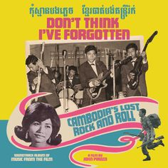 'Don't Think I've Forgotten' Documents the Cambodian Rock Scene, Pre-Khmer Rouge | VICE | United Kingdom